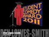 Ben Lowes- Smith Chortle Student Comedy Award 2011