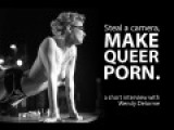 Steal A Cameara, Make Queer Porn- Wendy Delorme Interview