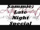 Sammie: Late Night Special