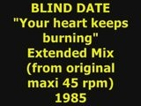 BLIND DATE Your Heart Keeps Burning Extended Mix 1985