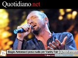 Biagio Antonacci Posa Nudo Per Vanity Fair