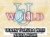 Learn Yoruba With Naija Mom- Episode 8