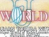 Learn Yoruba With Naija Mom- Episode 15