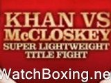 Watch Amir Khan Vs Paul McCloskey Fight