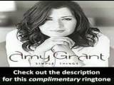Amy Grant - Simple Things - EXCLUSIVE RINGTONE!