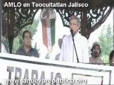 AMLO Presidente En Teocuitatlan Jalisco 2008