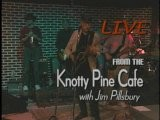 Jim Pillsbury Live From The Knotty Pine Cafe Show 199