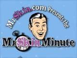Mr. Skin Minute - 01 12 2007