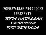 Rita Cadillac Entrevista Kid Bengala