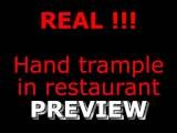 REAL - Hand Trample In Restaurant