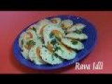 How To Make Rava Idli - Indian Food Recipes